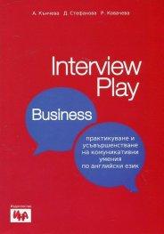 Interview Play: Business (Практикуване и усъвършенстване на комуникативни умения по английски език)