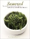 Seaweed: Nature's Secret to Balancing Your Metabolism, Fighting Disease, and Revitalizing Body & Soul