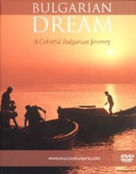 Bulgarian Dream. A Colorful Bulgarian Journey/ DVD