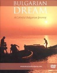 Bulgarian Dream. A Colorful Bulgarian Journey/ DVD