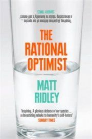 The Rational Optimist : How Prosperity Evolves