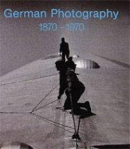 Art German Photography 1870-1970
