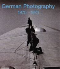 Art German Photography 1870-1970
