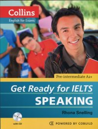 Collins English for Exams: Get Ready for IELTS. Speaking