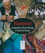 Masterpieces of Intangible Cultural Heritage in South-East Europe