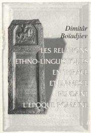 Les relations ethno-linguistiques en thrace et en mesie pendant l`epoque romaine