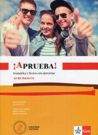 Aprueba! Gramatica y lexico con ejercicios A1-B2 (C1)