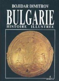 Bulgarie: Histoire Illustree