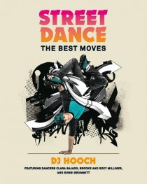 Street Dance : The Best Moves